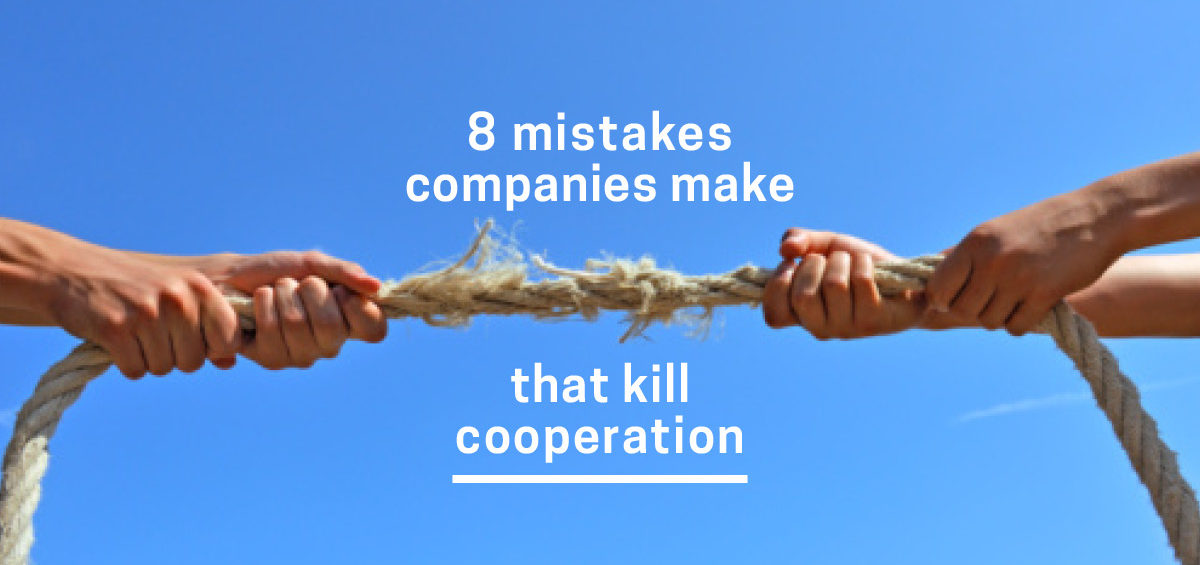 Header image: 8 Mistakes Companies Make That Kill Cooperation
