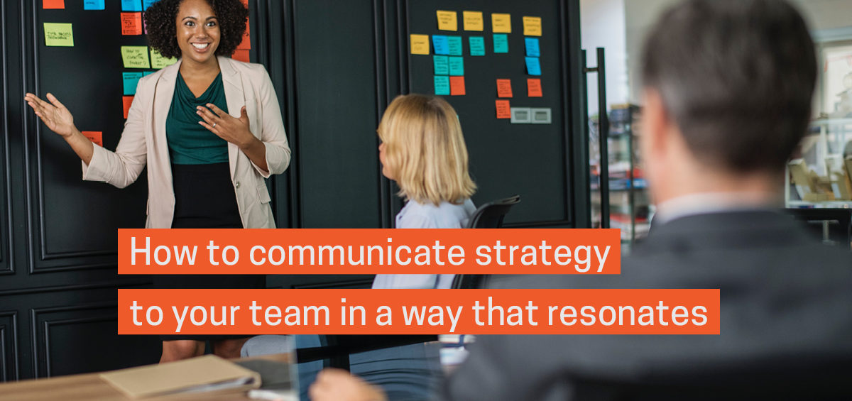 Header image: How to Communicate Strategy with Your Team in a Way That Resonates