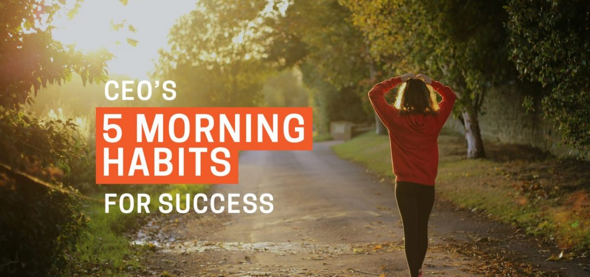 CEOs 5 morning habits for success list