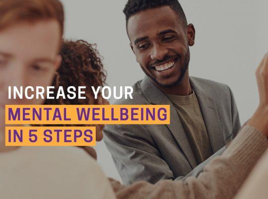 Increase your mental wellbeing in 5 steps blog header