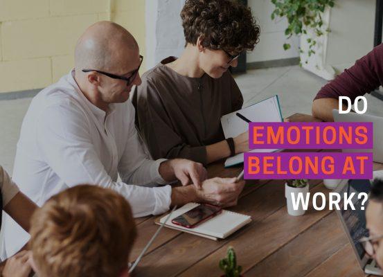 Do emotions belong at work blog post header image